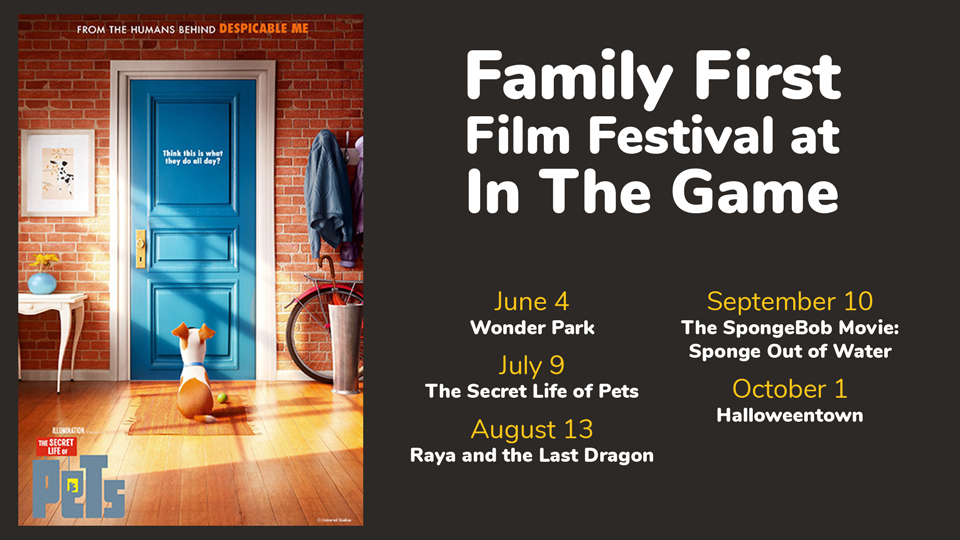 Family First Film Festival at In The Game Presents The Secret Life of Pets