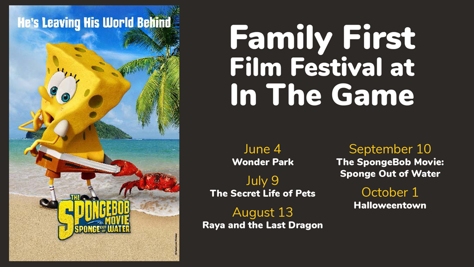Family First Film Festival at In The Game Presents The SpongeBob Movie: Sponge Out of Water